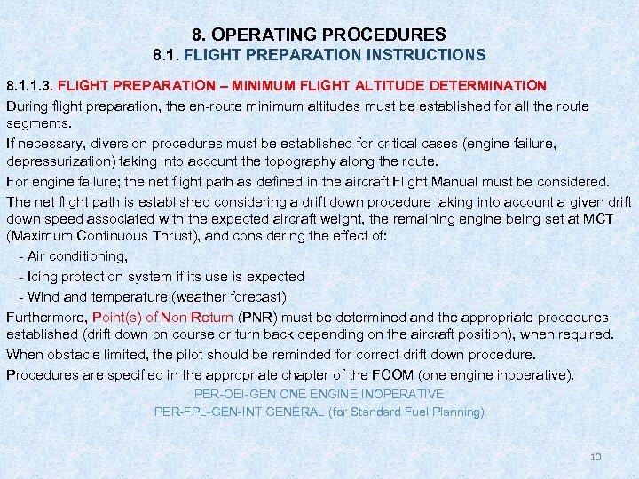 8. OPERATING PROCEDURES 8. 1. FLIGHT PREPARATION INSTRUCTIONS 8. 1. 1. 3. FLIGHT PREPARATION