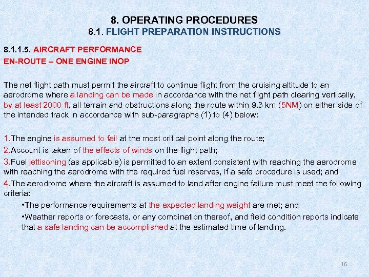8. OPERATING PROCEDURES 8. 1. FLIGHT PREPARATION INSTRUCTIONS 8. 1. 1. 5. AIRCRAFT PERFORMANCE