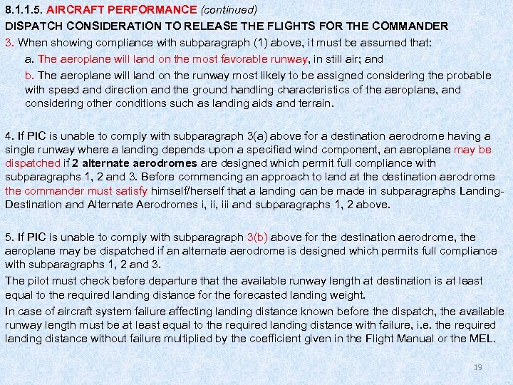 8. 1. 1. 5. AIRCRAFT PERFORMANCE (continued) DISPATCH CONSIDERATION TO RELEASE THE FLIGHTS FOR