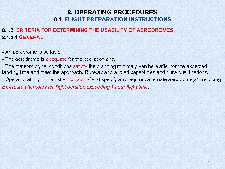 8. OPERATING PROCEDURES 8. 1. FLIGHT PREPARATION INSTRUCTIONS 8. 1. 2. CRITERIA FOR DETERMINING