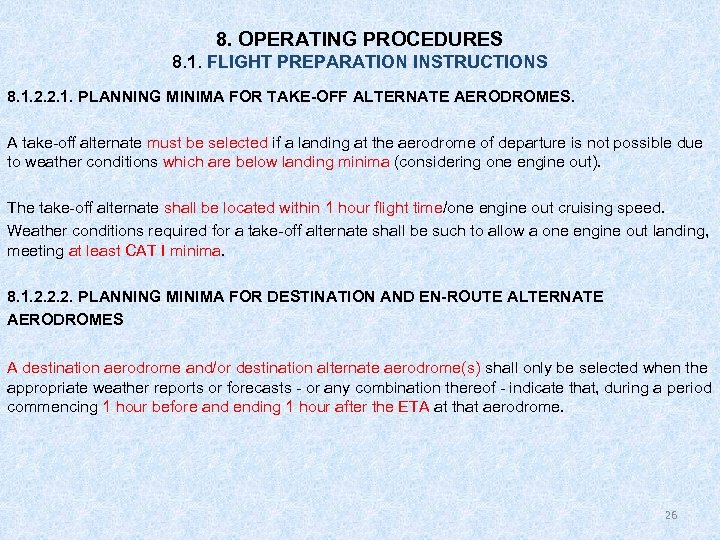 8. OPERATING PROCEDURES 8. 1. FLIGHT PREPARATION INSTRUCTIONS 8. 1. 2. 2. 1. PLANNING