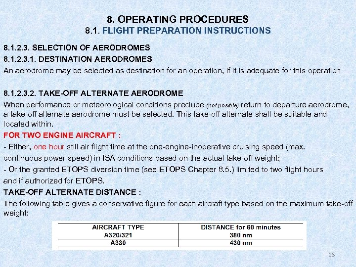 8. OPERATING PROCEDURES 8. 1. FLIGHT PREPARATION INSTRUCTIONS 8. 1. 2. 3. SELECTION OF