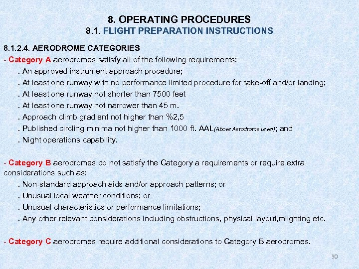 8. OPERATING PROCEDURES 8. 1. FLIGHT PREPARATION INSTRUCTIONS 8. 1. 2. 4. AERODROME CATEGORIES