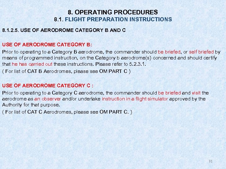 8. OPERATING PROCEDURES 8. 1. FLIGHT PREPARATION INSTRUCTIONS 8. 1. 2. 5. USE OF