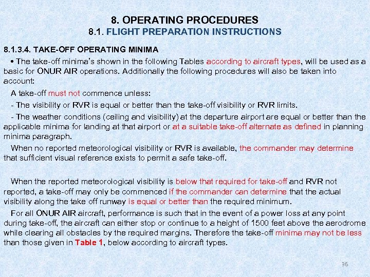 8. OPERATING PROCEDURES 8. 1. FLIGHT PREPARATION INSTRUCTIONS 8. 1. 3. 4. TAKE-OFF OPERATING