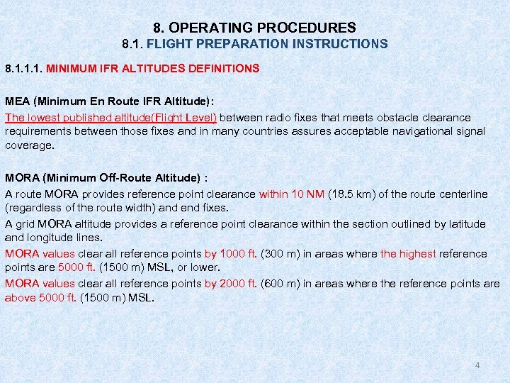 8. OPERATING PROCEDURES 8. 1. FLIGHT PREPARATION INSTRUCTIONS 8. 1. 1. 1. MINIMUM IFR