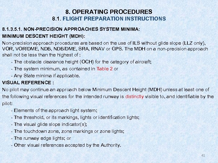 8. OPERATING PROCEDURES 8. 1. FLIGHT PREPARATION INSTRUCTIONS 8. 1. 3. 5. 1. NON-PRECISION