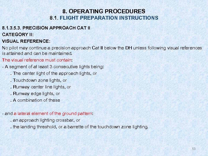 8. OPERATING PROCEDURES 8. 1. FLIGHT PREPARATION INSTRUCTIONS 8. 1. 3. 5. 3. PRECISION