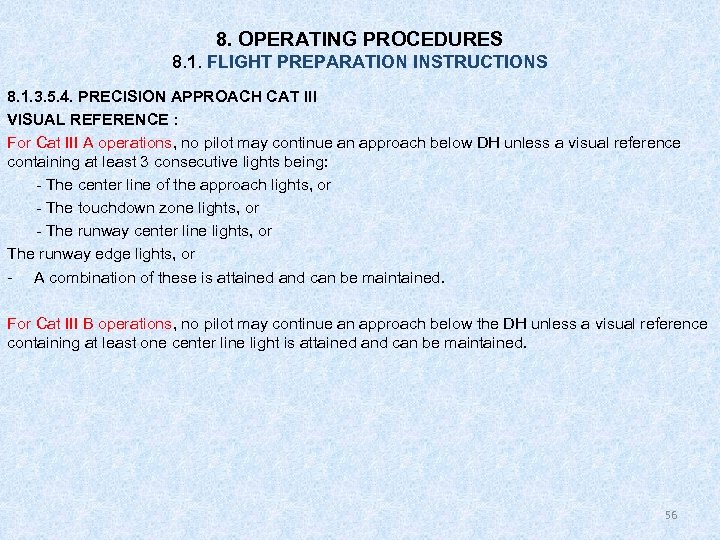 8. OPERATING PROCEDURES 8. 1. FLIGHT PREPARATION INSTRUCTIONS 8. 1. 3. 5. 4. PRECISION