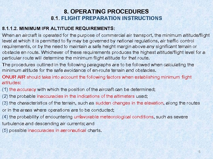 8. OPERATING PROCEDURES 8. 1. FLIGHT PREPARATION INSTRUCTIONS 8. 1. 1. 2. MINIMUM IFR