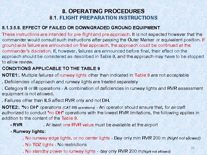 8. OPERATING PROCEDURES 8. 1. FLIGHT PREPARATION INSTRUCTIONS 8. 1. 3. 5. 8. EFFECT