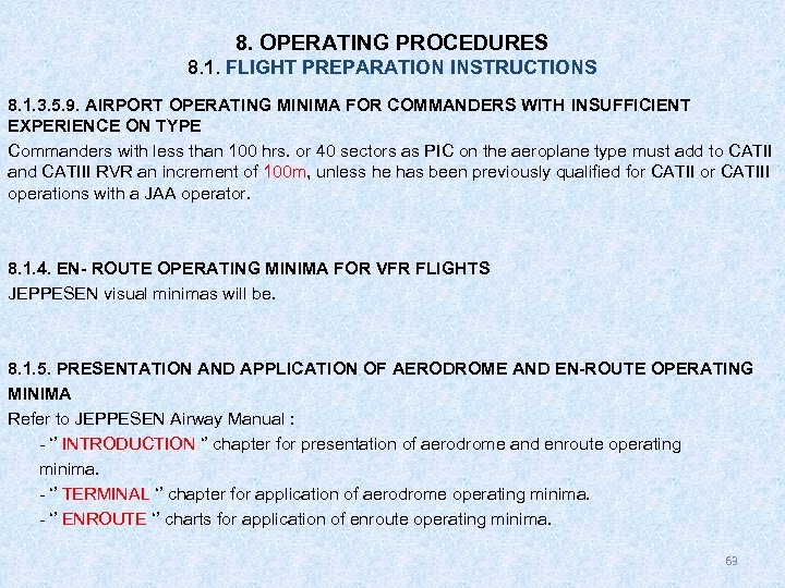 8. OPERATING PROCEDURES 8. 1. FLIGHT PREPARATION INSTRUCTIONS 8. 1. 3. 5. 9. AIRPORT