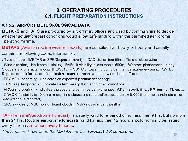 8. OPERATING PROCEDURES 8. 1. FLIGHT PREPARATION INSTRUCTIONS 8. 1. 5. 2. AIRPORT METEOROLOGICAL