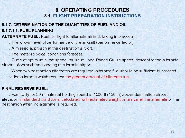 8. OPERATING PROCEDURES 8. 1. FLIGHT PREPARATION INSTRUCTIONS 8. 1. 7. DETERMINATION OF THE