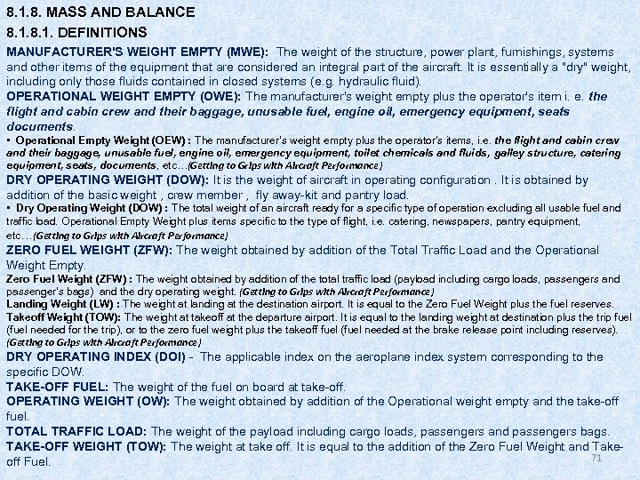 8. 1. 8. MASS AND BALANCE 8. 1. DEFINITIONS MANUFACTURER'S WEIGHT EMPTY (MWE): The