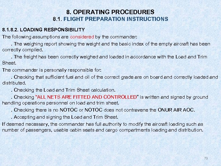 8. OPERATING PROCEDURES 8. 1. FLIGHT PREPARATION INSTRUCTIONS 8. 1. 8. 2. LOADING RESPONSIBILITY