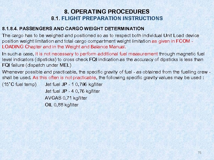 8. OPERATING PROCEDURES 8. 1. FLIGHT PREPARATION INSTRUCTIONS 8. 1. 8. 4. PASSENGERS AND
