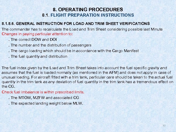 8. OPERATING PROCEDURES 8. 1. FLIGHT PREPARATION INSTRUCTIONS 8. 1. 8. 6. GENERAL INSTRUCTION