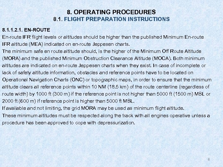 8. OPERATING PROCEDURES 8. 1. FLIGHT PREPARATION INSTRUCTIONS 8. 1. 1. 2. 1. EN-ROUTE