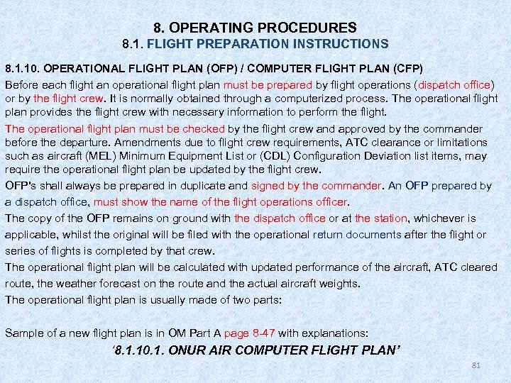 8. OPERATING PROCEDURES 8. 1. FLIGHT PREPARATION INSTRUCTIONS 8. 1. 10. OPERATIONAL FLIGHT PLAN