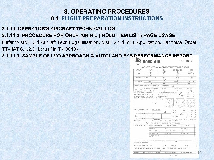 8. OPERATING PROCEDURES 8. 1. FLIGHT PREPARATION INSTRUCTIONS 8. 1. 11. OPERATOR'S AIRCRAFT TECHNICAL