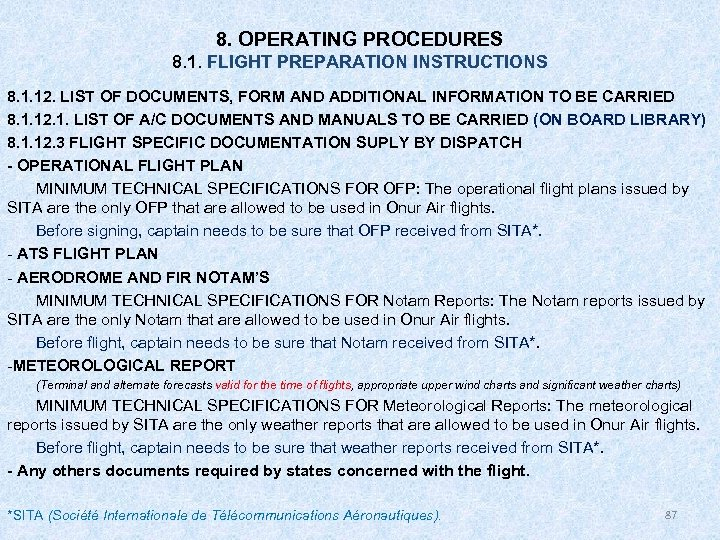 8. OPERATING PROCEDURES 8. 1. FLIGHT PREPARATION INSTRUCTIONS 8. 1. 12. LIST OF DOCUMENTS,
