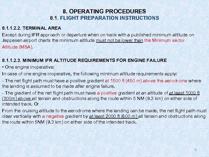 8. OPERATING PROCEDURES 8. 1. FLIGHT PREPARATION INSTRUCTIONS 8. 1. 1. 2. 2. TERMINAL