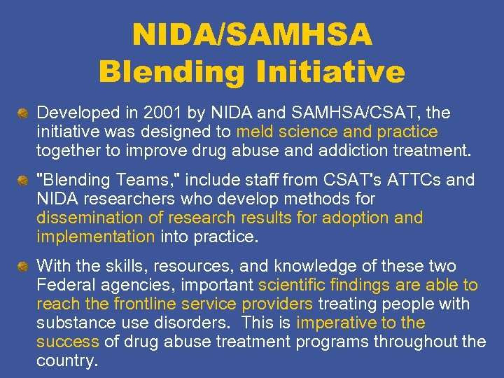 NIDA/SAMHSA Blending Initiative Developed in 2001 by NIDA and SAMHSA/CSAT, the initiative was designed