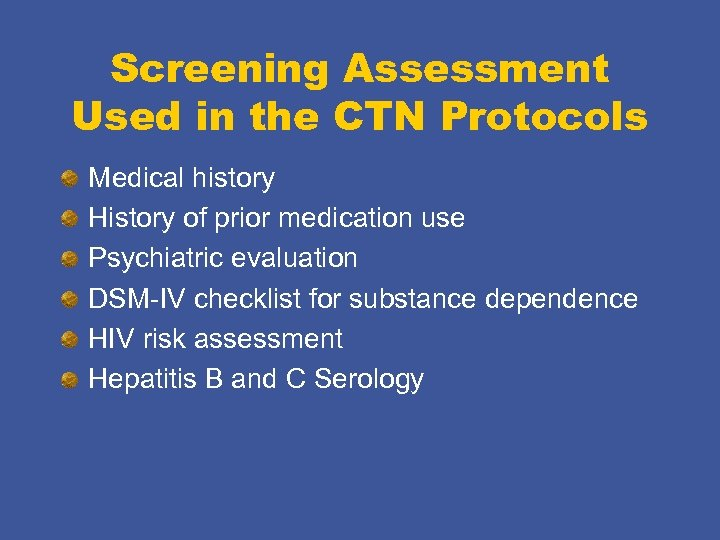 Screening Assessment Used in the CTN Protocols Medical history History of prior medication use