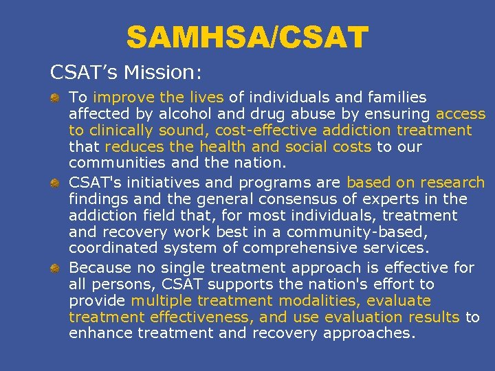 SAMHSA/CSAT's Mission: To improve the lives of individuals and families affected by alcohol and
