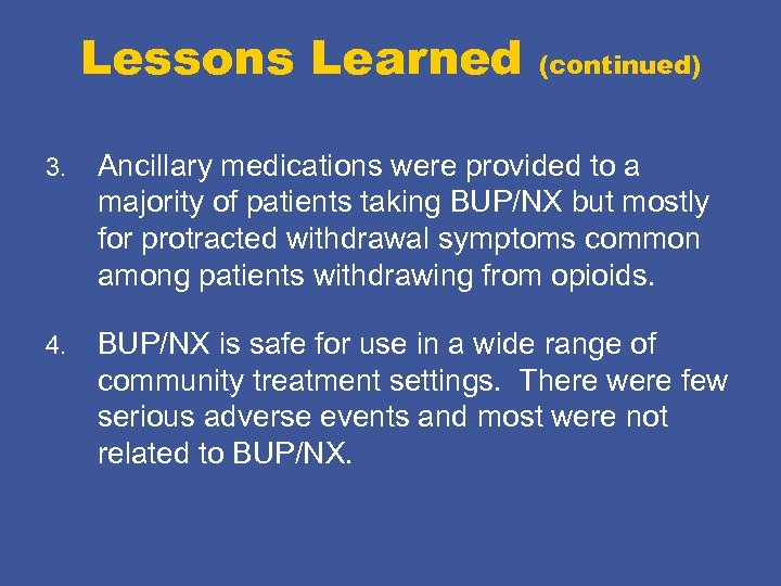 Lessons Learned (continued) 3. Ancillary medications were provided to a majority of patients taking