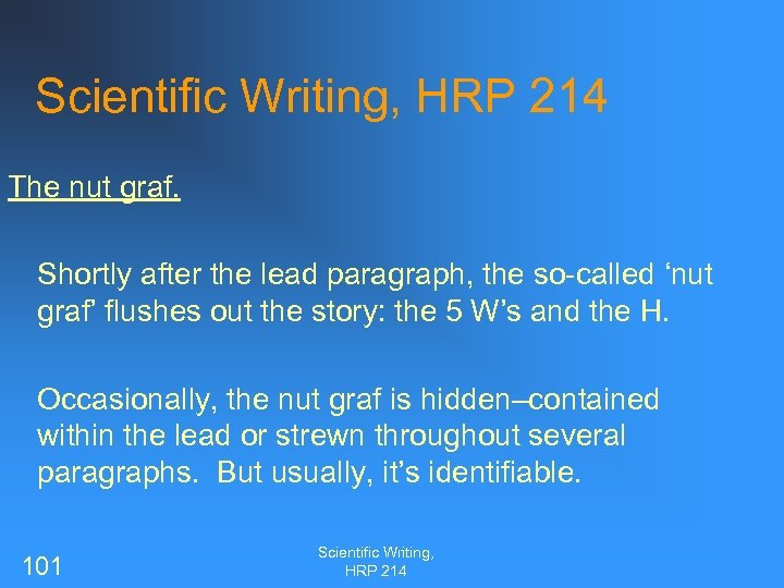 Scientific Writing, HRP 214 The nut graf. Shortly after the lead paragraph, the so-called