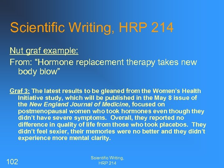 """Scientific Writing, HRP 214 Nut graf example: From: """"Hormone replacement therapy takes new body"""