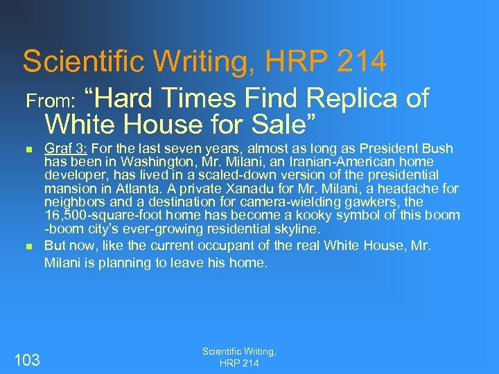 """Scientific Writing, HRP 214 From: """"Hard Times Find Replica of White House for Sale"""""""