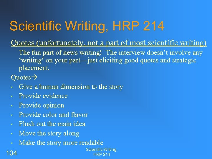 Scientific Writing, HRP 214 Quotes (unfortunately, not a part of most scientific writing) The