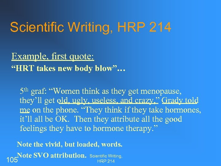 """Scientific Writing, HRP 214 Example, first quote: """"HRT takes new body blow""""… 5 th"""