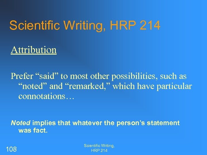 """Scientific Writing, HRP 214 Attribution Prefer """"said"""" to most other possibilities, such as """"noted"""""""