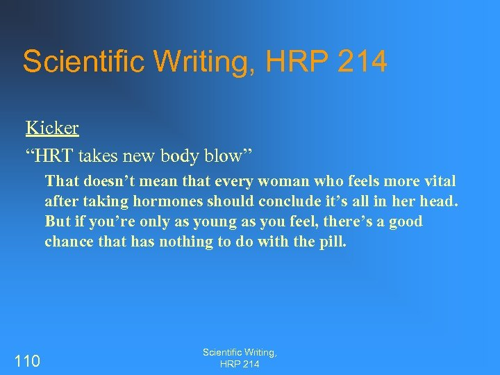 "Scientific Writing, HRP 214 Kicker ""HRT takes new body blow"" That doesn't mean that"