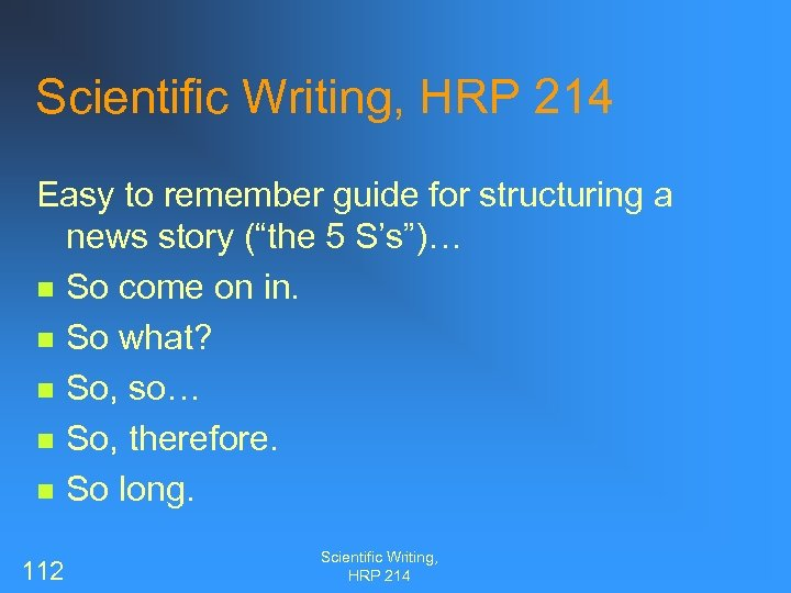 """Scientific Writing, HRP 214 Easy to remember guide for structuring a news story (""""the"""