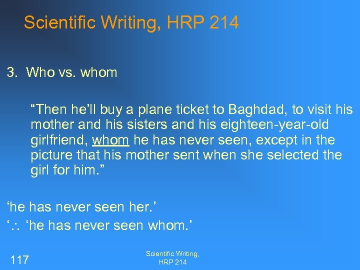 """Scientific Writing, HRP 214 3. Who vs. whom """"Then he'll buy a plane ticket"""