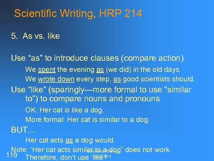 """Scientific Writing, HRP 214 5. As vs. like Use """"as"""" to introduce clauses (compare"""