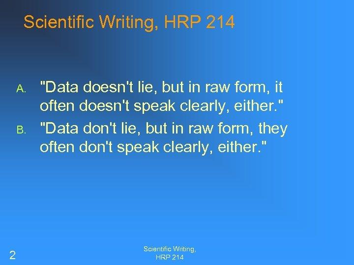 Scientific Writing, HRP 214 A. B. 2