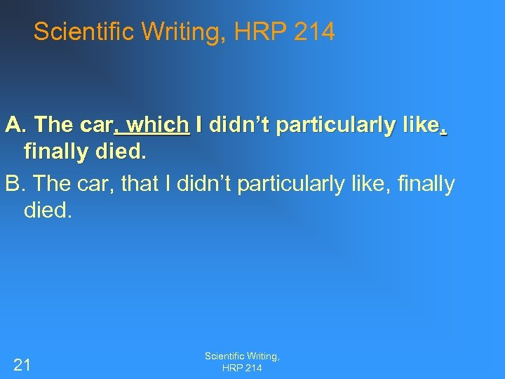 Scientific Writing, HRP 214 A. The car, which I didn't particularly like, finally died.