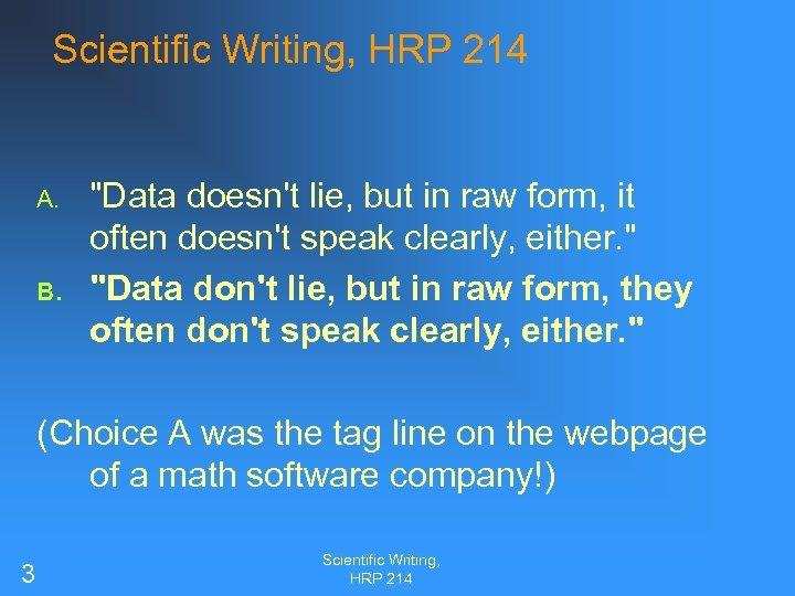 Scientific Writing, HRP 214 A. B.