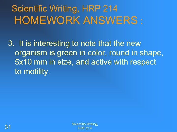 Scientific Writing, HRP 214 HOMEWORK ANSWERS : 3. It is interesting to note that