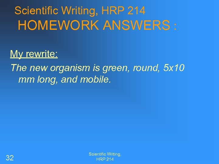 Scientific Writing, HRP 214 HOMEWORK ANSWERS : My rewrite: The new organism is green,