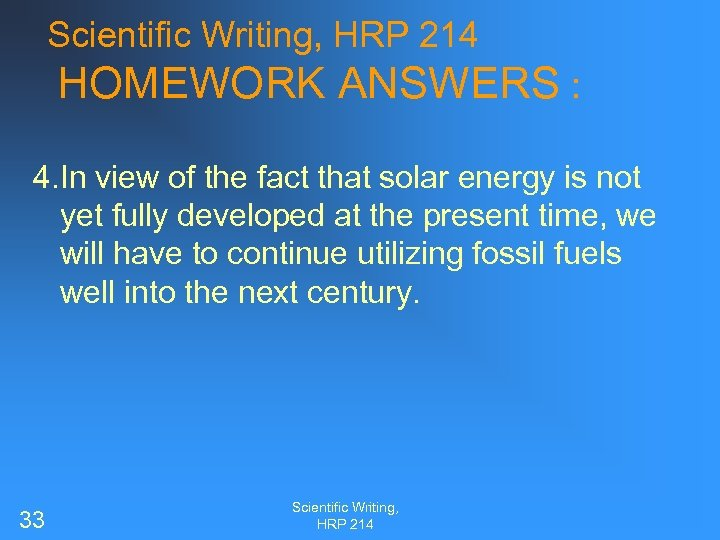 Scientific Writing, HRP 214 HOMEWORK ANSWERS : 4. In view of the fact that