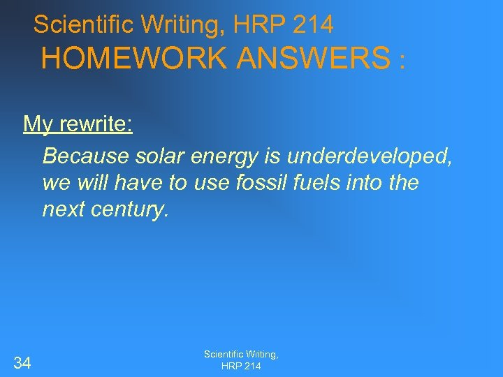 Scientific Writing, HRP 214 HOMEWORK ANSWERS : My rewrite: Because solar energy is underdeveloped,