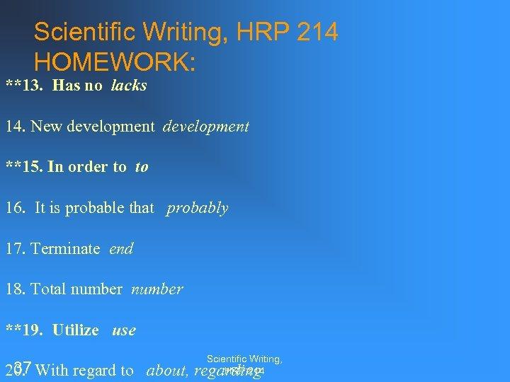 Scientific Writing, HRP 214 HOMEWORK: **13. Has no lacks 14. New development **15. In