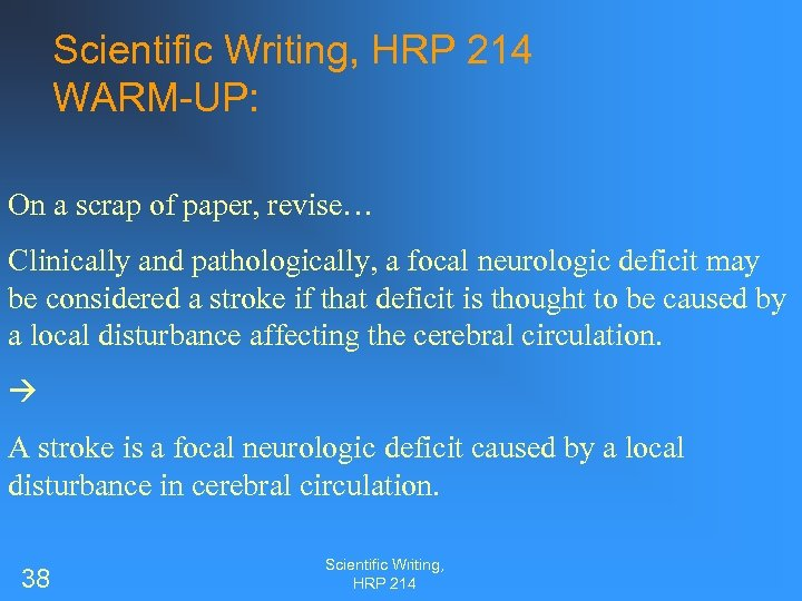 Scientific Writing, HRP 214 WARM-UP: On a scrap of paper, revise… Clinically and pathologically,